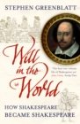 Image for Will in the world  : how Shakespeare became Shakespeare
