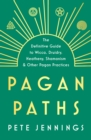 Image for Pagan paths  : a guide to wicca, druidry, asatru, shamanism and other pagan practices