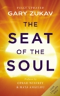 Image for The Seat of the Soul : An Inspiring Vision of Humanity's Spiritual Destiny