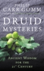 Image for Druid mysteries  : ancient wisdom for the 21st century