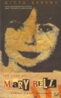 Image for The Case Of Mary Bell : A Portrait of a Child Who Murdered
