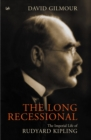 Image for The long recessional  : the imperial life of Rudyard Kipling