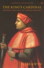 Image for The King's cardinal  : the rise and fall of Thomas Wolsey