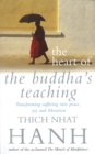 Image for The heart of the Buddha's teaching  : transforming suffering into peace, joy & liberation