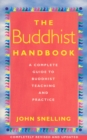 Image for The Buddhist handbook  : a complete guide to Buddhist teaching and practice