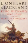 Image for Lionheart and Lackland  : King Richard, King John and the wars of conquest