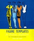 Image for Figure templates for fashion illustration  : over 150 templates for fashion design