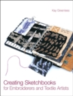 Image for Creating sketchbooks for embroiderers and textile artists