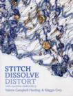 Image for Stitch, dissolve, distort with machine embroidery
