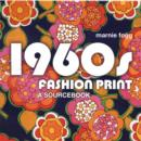 Image for 1960s fashion print  : a sourcebook