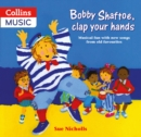 Image for Bobby Shaftoe Clap Your Hands : Musical Fun with New Songs from Old Favorites