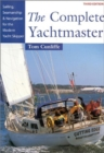 Image for The complete yachtmaster  : sailing, seamanship and navigation for the modern yacht skipper