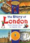 Image for The story of London  : from Roman river to capital city