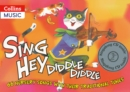 Image for Sing hey diddle diddle  : 66 nursery songs with their traditional tunes