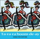 Image for Ta-ra-ra Boom-de-ay (CD) : Songs for Everyone