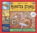 Image for Monster stones  : the story of a dinosaur fossil