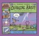 Image for Charging about  : the story of electricity
