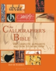 Image for The calligrapher's bible  : 100 complete alphabets and how to draw them