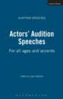 Image for Actors' audition speeches for all ages and accents