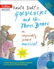 Image for Roald Dahl's Goldilocks and the Three Bears  : an impeccably judged musical