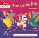 Image for Three Rapping Rats : Making Music with Traditional Stories