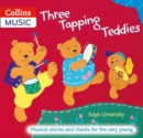 Image for Three tapping teddies  : musical stories and chants for the very young