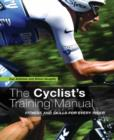 Image for The cyclist's training manual  : fitness and skills for every rider