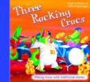 Image for Three rocking crocs  : making music with traditional stories