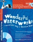 Image for Wonderful Waterworks : A Cross-Curricular Song by Matthew Holmes