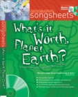 Image for What's it Worth, Planet Earth? : A Cross-Curricular Song by Suzy Davies