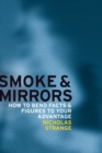 Image for Smoke and mirrors  : how to bend facts and figures to your advantage
