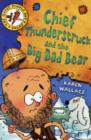 Image for Chief Thunderstruck and the big bad bear : Bk. 4