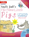 Image for Roald Dahl's The Three Little Pigs (Book + CD/CD-ROM) : A Tail-Twistingly Treacherous Musical
