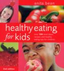 Image for Healthy eating for kids  : over 100 meal ideas, recipes and healthy eating tips for children