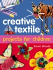 Image for Creative textiles projects for children