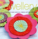 Image for Fabric jewellery  : 25 designs to make using silk, ribbon, buttons and beads