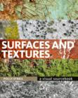 Image for Surfaces and textures  : a visual sourcebook