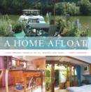 Image for A home afloat  : living aboard vessels of all shapes and sizes