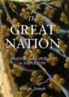 Image for The great nation  : France from Louis XV to Napoleon, 1715-99