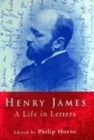 Image for Henry James  : a life in letters