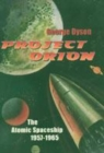 Image for Project Orion  : the atomic spaceship, 1957-1965