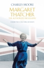 Image for Margaret Thatcher  : the authorized biographyVolume two,: Everything she wants