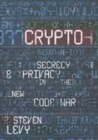 Image for Crypto  : secrecy and privacy in the new code war