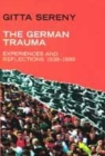 Image for The German trauma  : experiences and reflections, 1938-2000