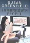 Image for Tomorrow's people  : how 21st-century technology is changing the way we think and feel