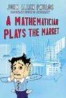 Image for A mathematician plays the market