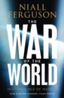 Image for The war of the world  : history's age of hatred