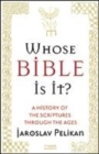 Image for Whose Bible is it?  : a history of the scriptures through the ages