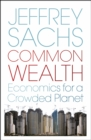 Image for Common wealth  : economics for a crowded planet
