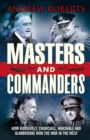 Image for Masters and commanders  : how Roosevelt, Churchill, Marshall and Alanbrooke won the war in the west